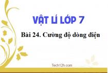 Giải bài 24: Cường độ dòng điện - sgk Vật lí 7 trang 66-68