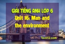 Unit 16: Man and The environment