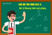 Bài 2: Phương trình mặt phẳng - Hình học 12
