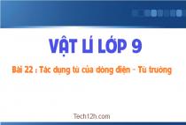 Bài 22: Tác dụng từ của dòng điện - Từ trường