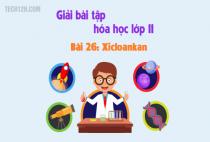 Giải bài 26: Xicloankan - sgk Hóa học trang 117