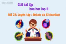 Giải bài 27: Luyện tập : Ankan và xicloankan - sgk Hóa học 11 trang 122