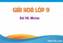 Giải bài 36: Metan