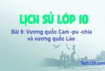 Bài 9: Vương quốc Cam – pu – chia và vương quốc Lào