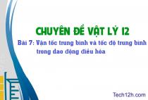 Bài 7: Vận tốc trung bình và tốc độ trung bình trong dao động điều hòa
