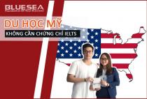 Làm thế nào để đi du học ở Mỹ mà không cần IELTS
