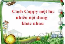 Cách coppy nhiều nội dung khác nhau cùng một lúc đơn giản trong word