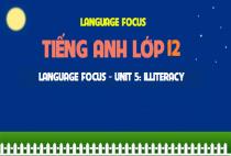Language focus - Unit 5: Illiteracy - Nạn mù chữ