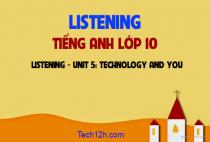 Listening  - Unit 5: Technology and you -  Công nghệ và bạn