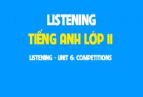 Listening - Unit 6: Competitions - Những cuộc thi đấu