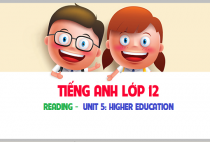Reading - Unit 5: Higher education - Giáo dục đại học