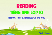 Reading  - Unit 5: Technology and you -  Công nghệ và bạn