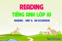Reading -  Unit 6: An excursion - Chuyến tham quan