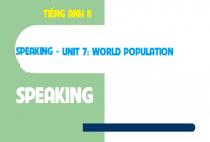 Speaking - Unit 7: World population - Dân số thế giới