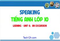 Speaking - Unit 6: An excursion: Chuyến tham quan