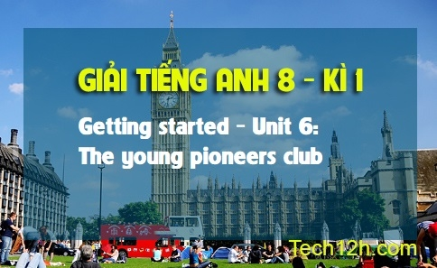 Getting started - Unit 6: The young pioneers club