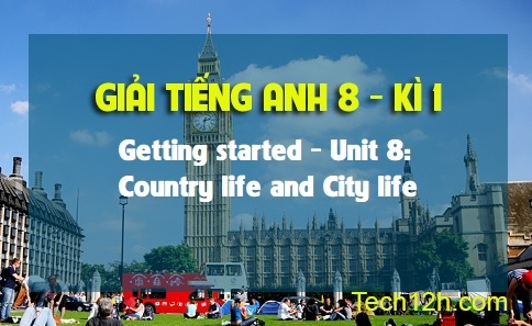 Getting started - Unit 8: Country life and City life