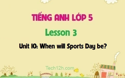 Unit 10: When will Sports Day be? - Lesson 3