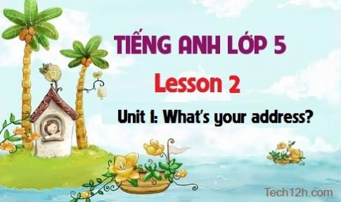 Unit 1: What's your address? - Lesson 2