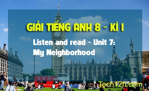 Listen and read - Unit 7: My neighborhood