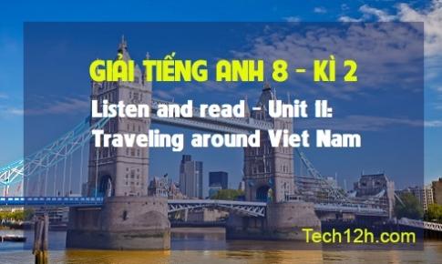 Listen and read - Unit 11: Traveling around Viet Nam