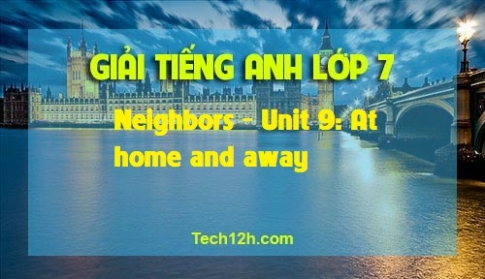 B - Neighbors - Unit 9: At home and away