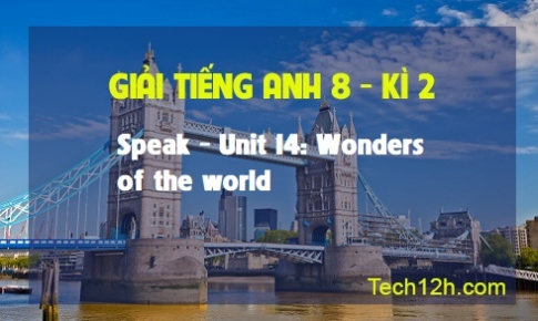 Speak - Unit 14: Wonders of the world