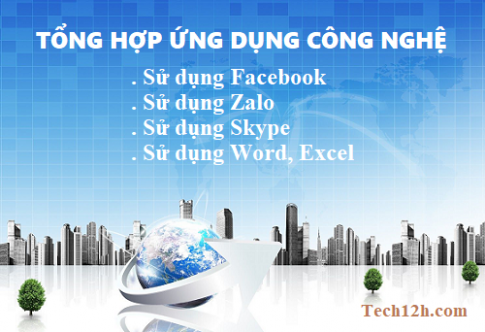 Hướng dẫn sử dụng các ứng dụng: Facebook, Skype, Word, Excel...