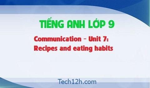 Communication – Unit 7: Recipes and eating habits