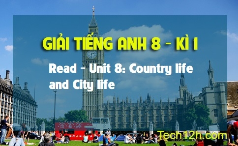 Read - Unit 8: Country life and City life