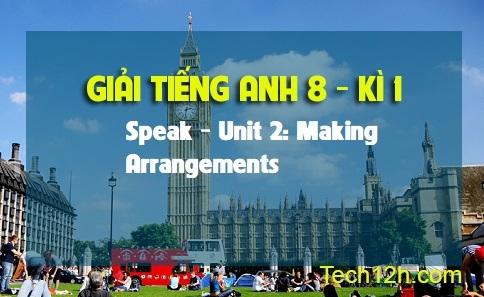 Speak - Unit 2: Making Arrangements