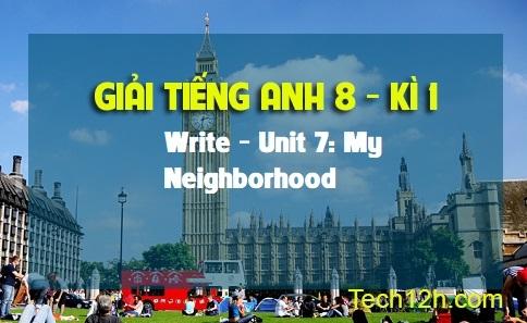 Write - Unit 7: My neighborhood