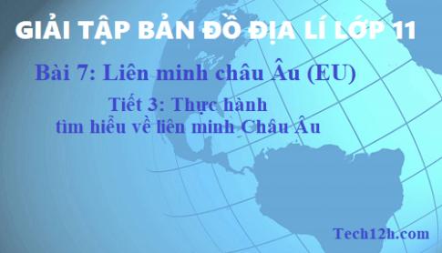 Giải TBĐ địa 11 bài 7: Liên minh châu Âu (EU) - tiết 3