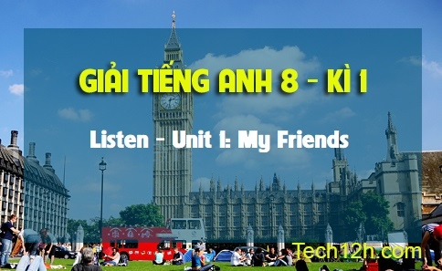 Listen - Unit 1: My Friends