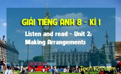 Listen and read - Unit 2: Making Arrangements