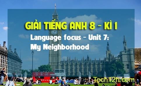 Language focus - Unit 7: My neighborhood