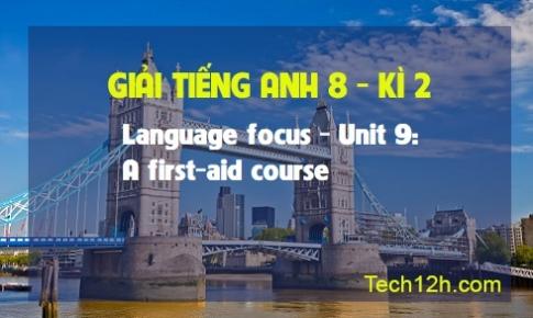 Language focus - Unit 9: A first-aid course