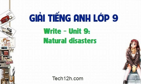Write - Unit 9: Natural disasters