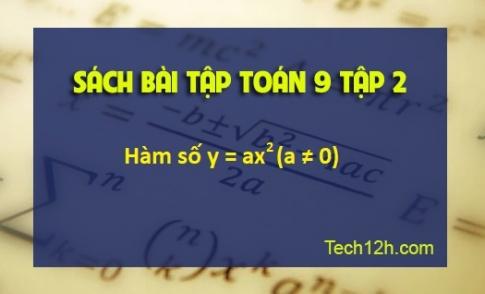 Sbt toán 9 tập 2 bài 1: Hàm số y = ax^2 ( a ≠ 0) - Trang 46