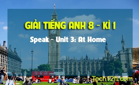 Speak - Unit 3: At home