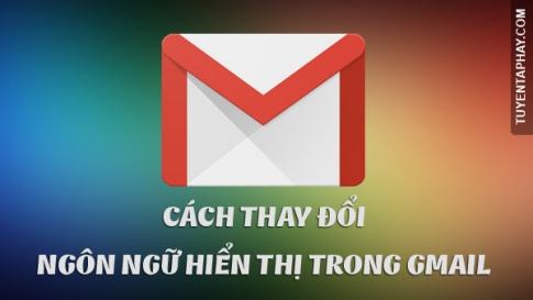 Cách thay đổi ngôn ngữ Gmail sang tiếng Việt