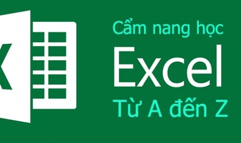 Hướng dẫn học Microsoft Excel từ cơ bản đến nâng cao, cẩm nang từ A đến Z