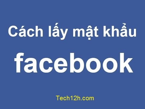 Cách xem mật khẩu - password Facebook của bạn gái