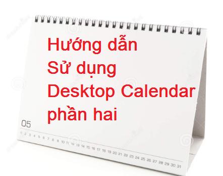 Hướng dẫn sử dụng Desktop Calendar nâng cao