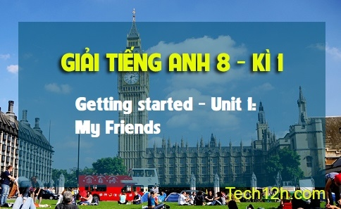 Getting started - Unit 1: My Friends