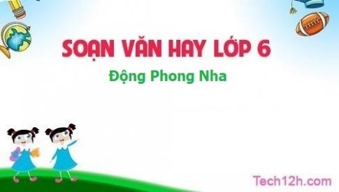 Soạn bài: Động Phong Nha