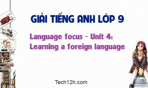 Language focus - Unit 4: Learning a foreign language