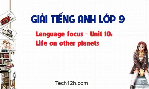 Language focus - Unit 10: Life on other planets