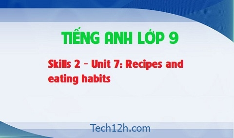Skills 2 - Unit 7: Recipes and eating habits