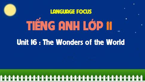 Language focus - Unit 16 : The Wonders of the World